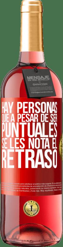 24,95 € Envío gratis | Vino Rosado Edición ROSÉ Hay personas que, a pesar de ser puntuales, se les nota el retraso Etiqueta Roja. Etiqueta personalizable Vino joven Cosecha 2020 Tempranillo