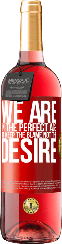 24,95 € Free Shipping | Rosé Wine ROSÉ Edition We are in the perfect age to keep the blame, not the desire Red Label. Customizable label Young wine Harvest 2020 Tempranillo