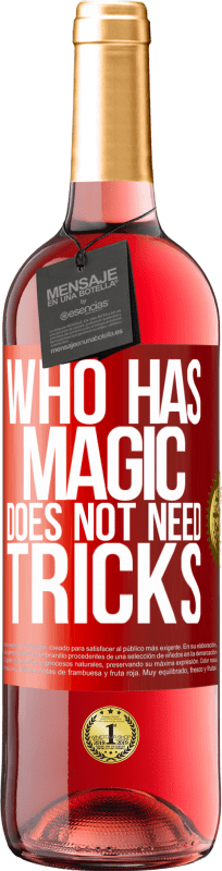 24,95 € Free Shipping | Rosé Wine ROSÉ Edition Who has magic does not need tricks Red Label. Customizable label Young wine Harvest 2020 Tempranillo