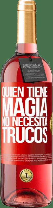 24,95 € Envío gratis   Vino Rosado Edición ROSÉ Quien tiene magia no necesita trucos Etiqueta Roja. Etiqueta personalizable Vino joven Cosecha 2020 Tempranillo