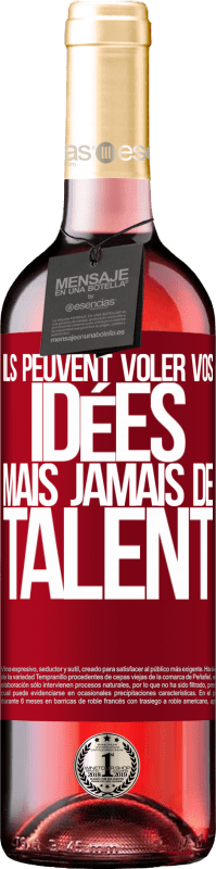 24,95 € Envoi gratuit   Vin rosé Édition ROSÉ Ils peuvent voler vos idées mais jamais de talent Étiquette Rouge. Étiquette personnalisable Vin jeune Récolte 2020 Tempranillo