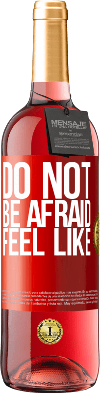 24,95 € Free Shipping | Rosé Wine ROSÉ Edition Do not be afraid. Feel like Red Label. Customizable label Young wine Harvest 2020 Tempranillo