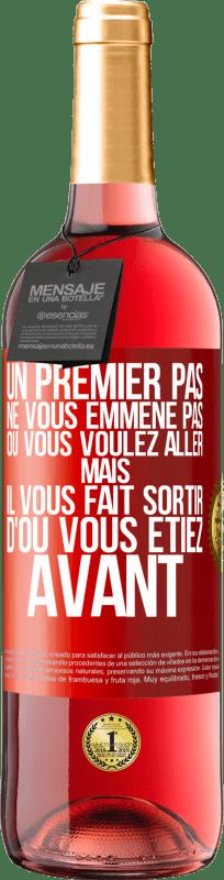 24,95 € Envoi gratuit   Vin rosé Édition ROSÉ La première étape ne vous emmène pas où vous voulez aller, mais elle vous mène d'où vous êtes Étiquette Rouge. Étiquette personnalisable Vin jeune Récolte 2020 Tempranillo