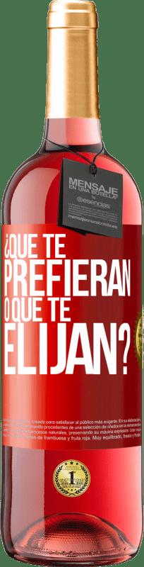 24,95 € Envío gratis | Vino Rosado Edición ROSÉ ¿Que te prefieran, o que te elijan? Etiqueta Roja. Etiqueta personalizable Vino joven Cosecha 2020 Tempranillo