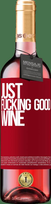 24,95 € Envoi gratuit | Vin rosé Édition ROSÉ Just fucking good wine Étiquette Rouge. Étiquette personnalisable Vin jeune Récolte 2020 Tempranillo