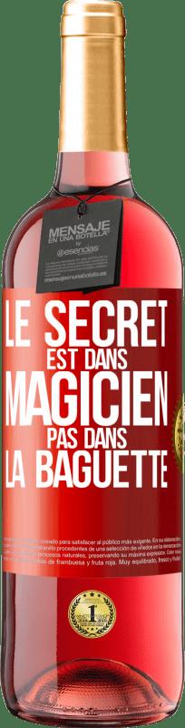 24,95 € Envoi gratuit | Vin rosé Édition ROSÉ Le secret est dans l'assistant, pas dans la baguette Étiquette Rouge. Étiquette personnalisable Vin jeune Récolte 2020 Tempranillo