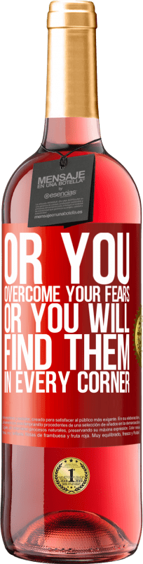 24,95 € Free Shipping   Rosé Wine ROSÉ Edition Or you overcome your fears, or you will find them in every corner Red Label. Customizable label Young wine Harvest 2020 Tempranillo