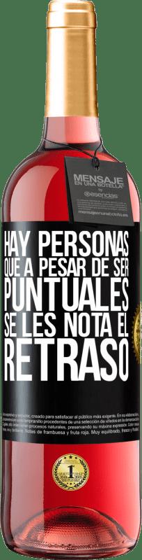 24,95 € Envío gratis | Vino Rosado Edición ROSÉ Hay personas que, a pesar de ser puntuales, se les nota el retraso Etiqueta Negra. Etiqueta personalizable Vino joven Cosecha 2020 Tempranillo