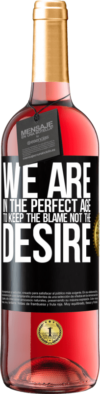 24,95 € Free Shipping | Rosé Wine ROSÉ Edition We are in the perfect age to keep the blame, not the desire Black Label. Customizable label Young wine Harvest 2020 Tempranillo