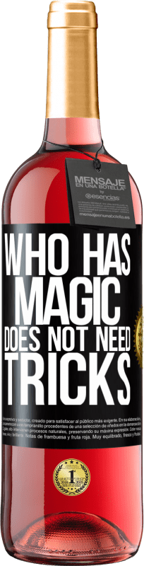 24,95 € Free Shipping | Rosé Wine ROSÉ Edition Who has magic does not need tricks Black Label. Customizable label Young wine Harvest 2020 Tempranillo