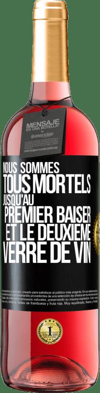 24,95 € Envoi gratuit   Vin rosé Édition ROSÉ Nous sommes tous mortels jusqu'au premier baiser et au deuxième verre de vin Étiquette Noire. Étiquette personnalisable Vin jeune Récolte 2020 Tempranillo