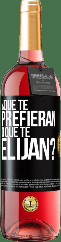 24,95 € Envío gratis | Vino Rosado Edición ROSÉ ¿Que te prefieran, o que te elijan? Etiqueta Negra. Etiqueta personalizable Vino joven Cosecha 2020 Tempranillo