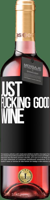 24,95 € Envoi gratuit | Vin rosé Édition ROSÉ Just fucking good wine Étiquette Noire. Étiquette personnalisable Vin jeune Récolte 2020 Tempranillo