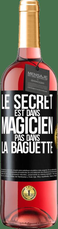24,95 € Envoi gratuit | Vin rosé Édition ROSÉ Le secret est dans l'assistant, pas dans la baguette Étiquette Noire. Étiquette personnalisable Vin jeune Récolte 2020 Tempranillo
