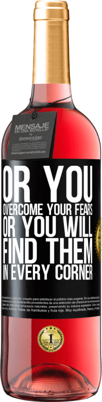 24,95 € Free Shipping   Rosé Wine ROSÉ Edition Or you overcome your fears, or you will find them in every corner Black Label. Customizable label Young wine Harvest 2020 Tempranillo