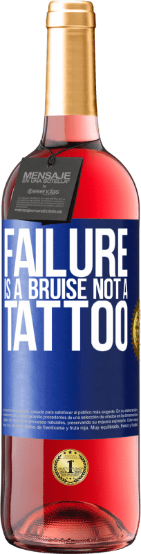 24,95 € Free Shipping | Rosé Wine ROSÉ Edition Failure is a bruise, not a tattoo Blue Label. Customizable label Young wine Harvest 2020 Tempranillo