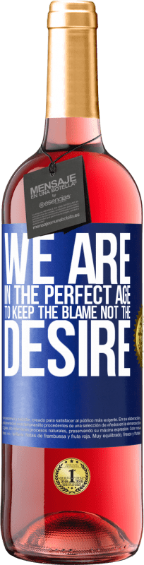 24,95 € Free Shipping | Rosé Wine ROSÉ Edition We are in the perfect age to keep the blame, not the desire Blue Label. Customizable label Young wine Harvest 2020 Tempranillo