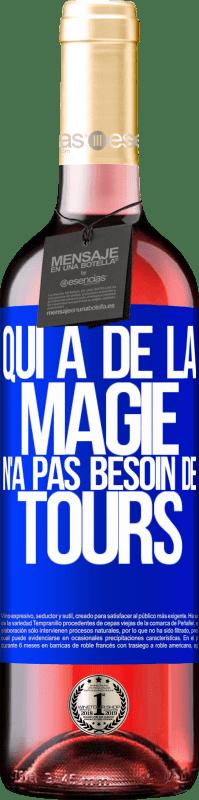 24,95 € Envoi gratuit | Vin rosé Édition ROSÉ Qui a de la magie n'a pas besoin de tours Étiquette Bleue. Étiquette personnalisable Vin jeune Récolte 2020 Tempranillo