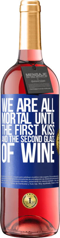 24,95 € Free Shipping | Rosé Wine ROSÉ Edition We are all mortal until the first kiss and the second glass of wine Blue Label. Customizable label Young wine Harvest 2020 Tempranillo