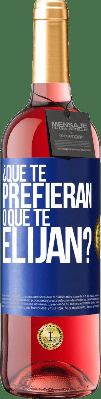 24,95 € Envío gratis | Vino Rosado Edición ROSÉ ¿Que te prefieran, o que te elijan? Etiqueta Azul. Etiqueta personalizable Vino joven Cosecha 2020 Tempranillo