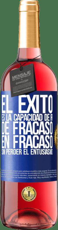 24,95 € Envío gratis   Vino Rosado Edición ROSÉ El éxito es la capacidad de ir de fracaso en fracaso sin perder el entusiasmo Etiqueta Azul. Etiqueta personalizable Vino joven Cosecha 2020 Tempranillo