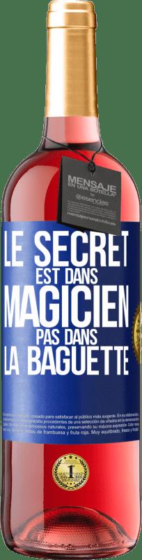 24,95 € Envoi gratuit | Vin rosé Édition ROSÉ Le secret est dans l'assistant, pas dans la baguette Étiquette Bleue. Étiquette personnalisable Vin jeune Récolte 2020 Tempranillo