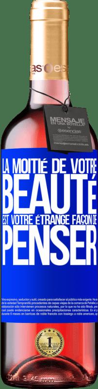 24,95 € Envoi gratuit | Vin rosé Édition ROSÉ La moitié de votre beauté est votre étrange façon de penser Étiquette Bleue. Étiquette personnalisable Vin jeune Récolte 2020 Tempranillo