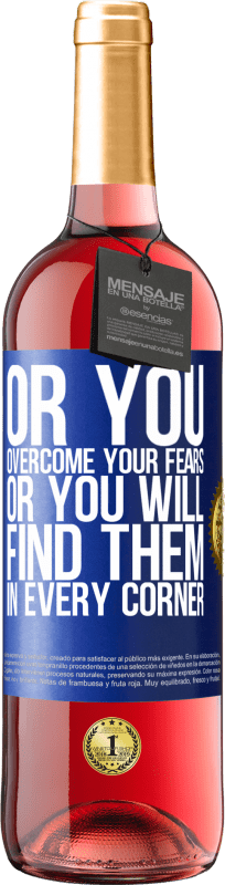 24,95 € Free Shipping   Rosé Wine ROSÉ Edition Or you overcome your fears, or you will find them in every corner Blue Label. Customizable label Young wine Harvest 2020 Tempranillo