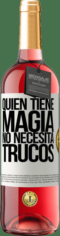 24,95 € Envío gratis   Vino Rosado Edición ROSÉ Quien tiene magia no necesita trucos Etiqueta Blanca. Etiqueta personalizable Vino joven Cosecha 2020 Tempranillo