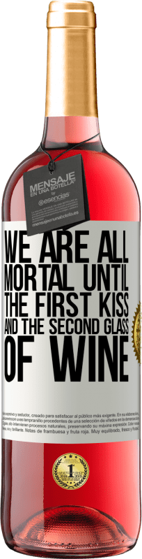 24,95 € Free Shipping | Rosé Wine ROSÉ Edition We are all mortal until the first kiss and the second glass of wine White Label. Customizable label Young wine Harvest 2020 Tempranillo