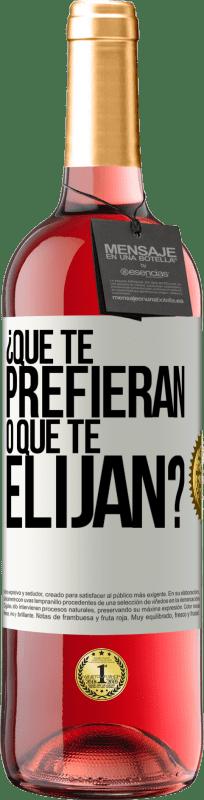 24,95 € Envío gratis | Vino Rosado Edición ROSÉ ¿Que te prefieran, o que te elijan? Etiqueta Blanca. Etiqueta personalizable Vino joven Cosecha 2020 Tempranillo