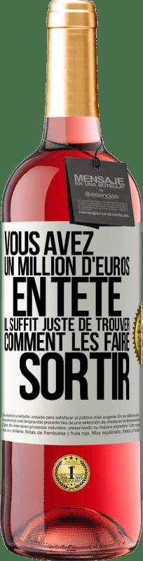 24,95 € Envoi gratuit | Vin rosé Édition ROSÉ Vous avez un million d'euros en tête. Il suffit de trouver un moyen de le sortir Étiquette Blanche. Étiquette personnalisable Vin jeune Récolte 2020 Tempranillo
