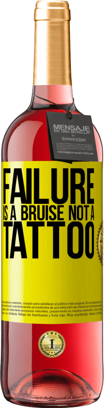 24,95 € Free Shipping | Rosé Wine ROSÉ Edition Failure is a bruise, not a tattoo Yellow Label. Customizable label Young wine Harvest 2020 Tempranillo