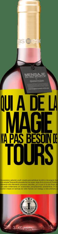 24,95 € Envoi gratuit | Vin rosé Édition ROSÉ Qui a de la magie n'a pas besoin de tours Étiquette Jaune. Étiquette personnalisable Vin jeune Récolte 2020 Tempranillo