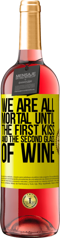 24,95 € Free Shipping | Rosé Wine ROSÉ Edition We are all mortal until the first kiss and the second glass of wine Yellow Label. Customizable label Young wine Harvest 2020 Tempranillo