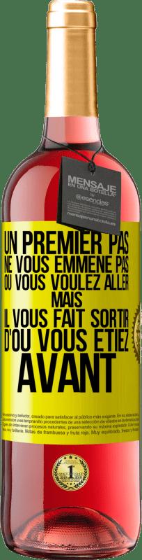 24,95 € Envoi gratuit   Vin rosé Édition ROSÉ La première étape ne vous emmène pas où vous voulez aller, mais elle vous mène d'où vous êtes Étiquette Jaune. Étiquette personnalisable Vin jeune Récolte 2020 Tempranillo
