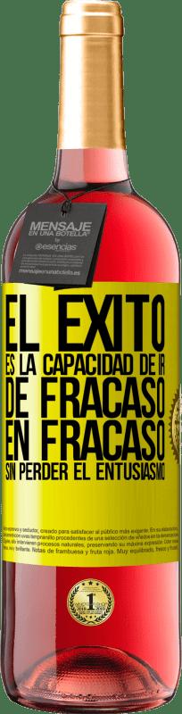 24,95 € Envío gratis   Vino Rosado Edición ROSÉ El éxito es la capacidad de ir de fracaso en fracaso sin perder el entusiasmo Etiqueta Amarilla. Etiqueta personalizable Vino joven Cosecha 2020 Tempranillo