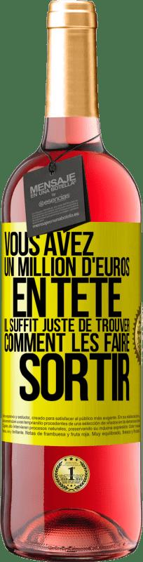 24,95 € Envoi gratuit | Vin rosé Édition ROSÉ Vous avez un million d'euros en tête. Il suffit de trouver un moyen de le sortir Étiquette Jaune. Étiquette personnalisable Vin jeune Récolte 2020 Tempranillo