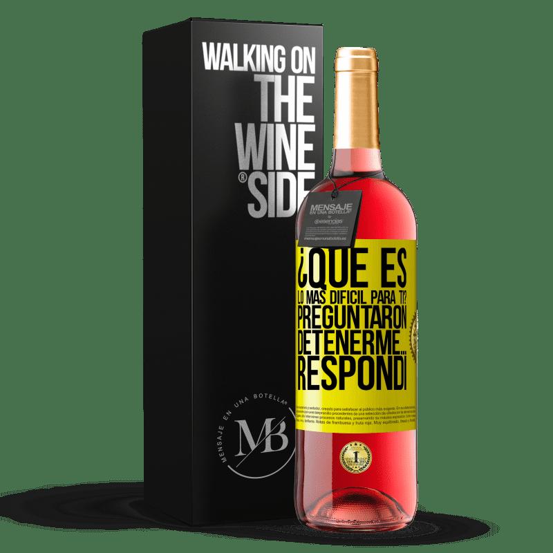24,95 € Envoi gratuit   Vin rosé Édition ROSÉ qu'est-ce qui est le plus difficile pour toi? Ils ont demandé. Arrêtez-moi ... j'ai répondu Étiquette Jaune. Étiquette personnalisable Vin jeune Récolte 2020 Tempranillo