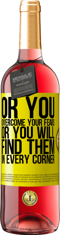 24,95 € Free Shipping   Rosé Wine ROSÉ Edition Or you overcome your fears, or you will find them in every corner Yellow Label. Customizable label Young wine Harvest 2020 Tempranillo