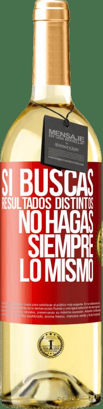 24,95 € Envío gratis   Vino Blanco Edición WHITE Si buscas resultados distintos, no hagas siempre lo mismo Etiqueta Roja. Etiqueta personalizable Vino joven Cosecha 2020 Verdejo