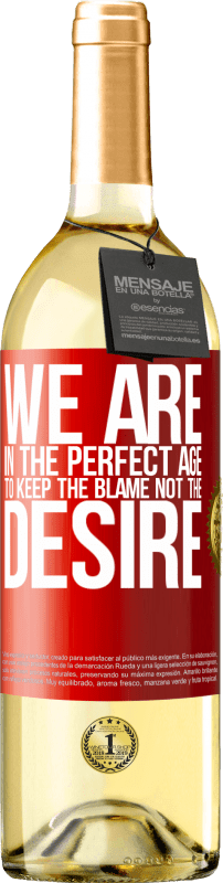 24,95 € Free Shipping | White Wine WHITE Edition We are in the perfect age to keep the blame, not the desire Red Label. Customizable label Young wine Harvest 2020 Verdejo