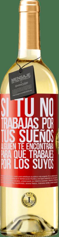 24,95 € Envío gratis   Vino Blanco Edición WHITE Si tú no trabajas por tus sueños, alguien te encontrará para que trabajes por los suyos Etiqueta Roja. Etiqueta personalizable Vino joven Cosecha 2020 Verdejo