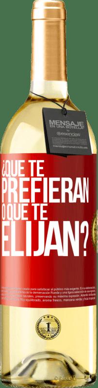 24,95 € Envío gratis | Vino Blanco Edición WHITE ¿Que te prefieran, o que te elijan? Etiqueta Roja. Etiqueta personalizable Vino joven Cosecha 2020 Verdejo