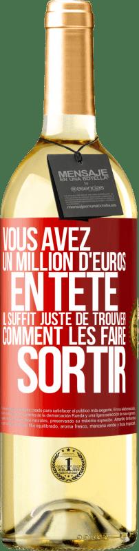 24,95 € Envoi gratuit | Vin blanc Édition WHITE Vous avez un million d'euros en tête. Il suffit de trouver un moyen de le sortir Étiquette Rouge. Étiquette personnalisable Vin jeune Récolte 2020 Verdejo