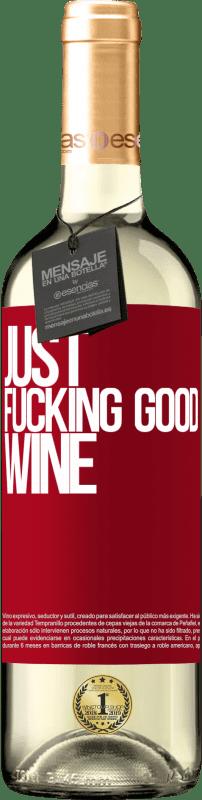 24,95 € Envoi gratuit | Vin blanc Édition WHITE Just fucking good wine Étiquette Rouge. Étiquette personnalisable Vin jeune Récolte 2020 Verdejo