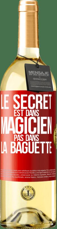 24,95 € Envoi gratuit | Vin blanc Édition WHITE Le secret est dans l'assistant, pas dans la baguette Étiquette Rouge. Étiquette personnalisable Vin jeune Récolte 2020 Verdejo