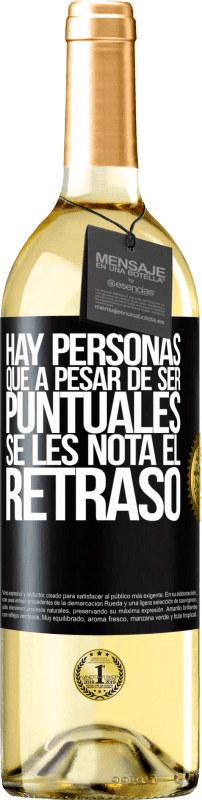 29,95 € Free Shipping | White Wine WHITE Edition There are people who, despite being punctual, notice the delay Black Label. Customizable label Young wine Harvest 2020 Verdejo