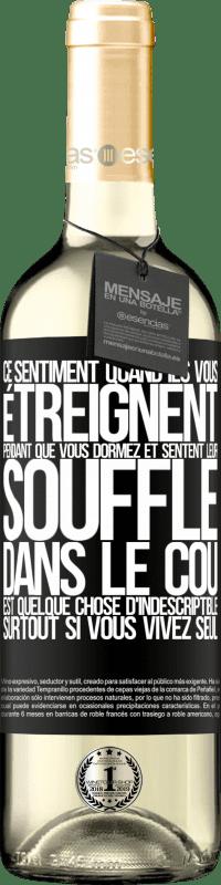 24,95 € Envoi gratuit   Vin blanc Édition WHITE Ce sentiment quand ils vous étreignent pendant que vous dormez et sentent leur souffle dans le cou, est quelque chose Étiquette Noire. Étiquette personnalisable Vin jeune Récolte 2020 Verdejo