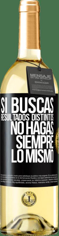 24,95 € Envío gratis   Vino Blanco Edición WHITE Si buscas resultados distintos, no hagas siempre lo mismo Etiqueta Negra. Etiqueta personalizable Vino joven Cosecha 2020 Verdejo